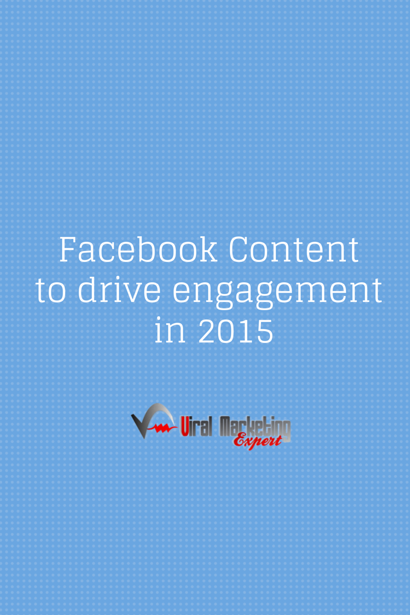 Facebook Content to drive engagement in 2015
